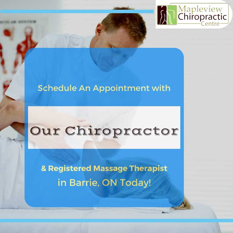 Schedule An Appointment with Our Chiropractor & Registered Massage Therapist in Barrie, ON Today!