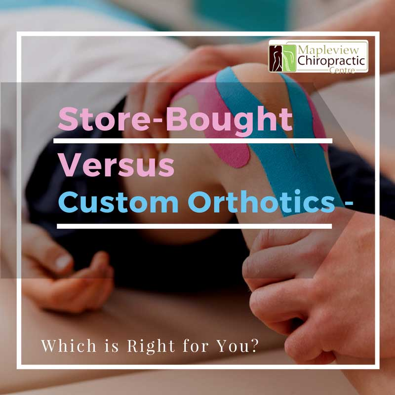 Store-Bought Versus Custom Orthotics – Which is Right for You