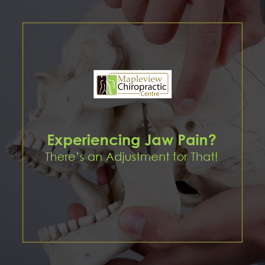 Experiencing Jaw Pain? There's an Adjustment for That!